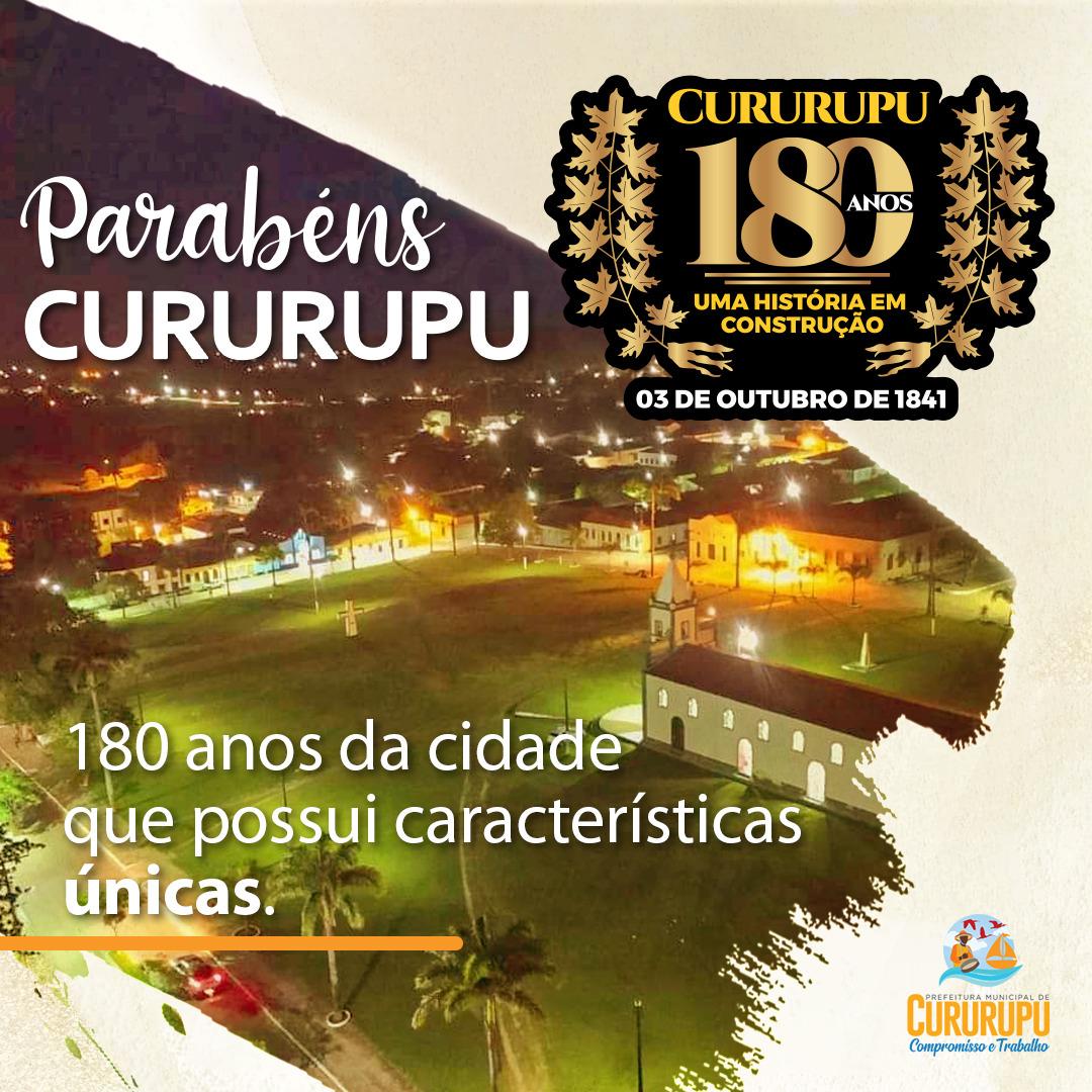 PARABÉNS CURURUPU: 180 ANOS DE UMA CIDADE EM MOVIMENTO